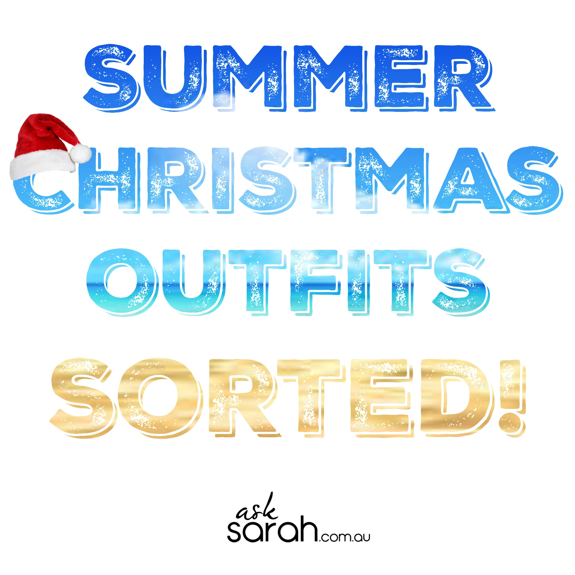 Summer Christmas Outfits - Sorted!