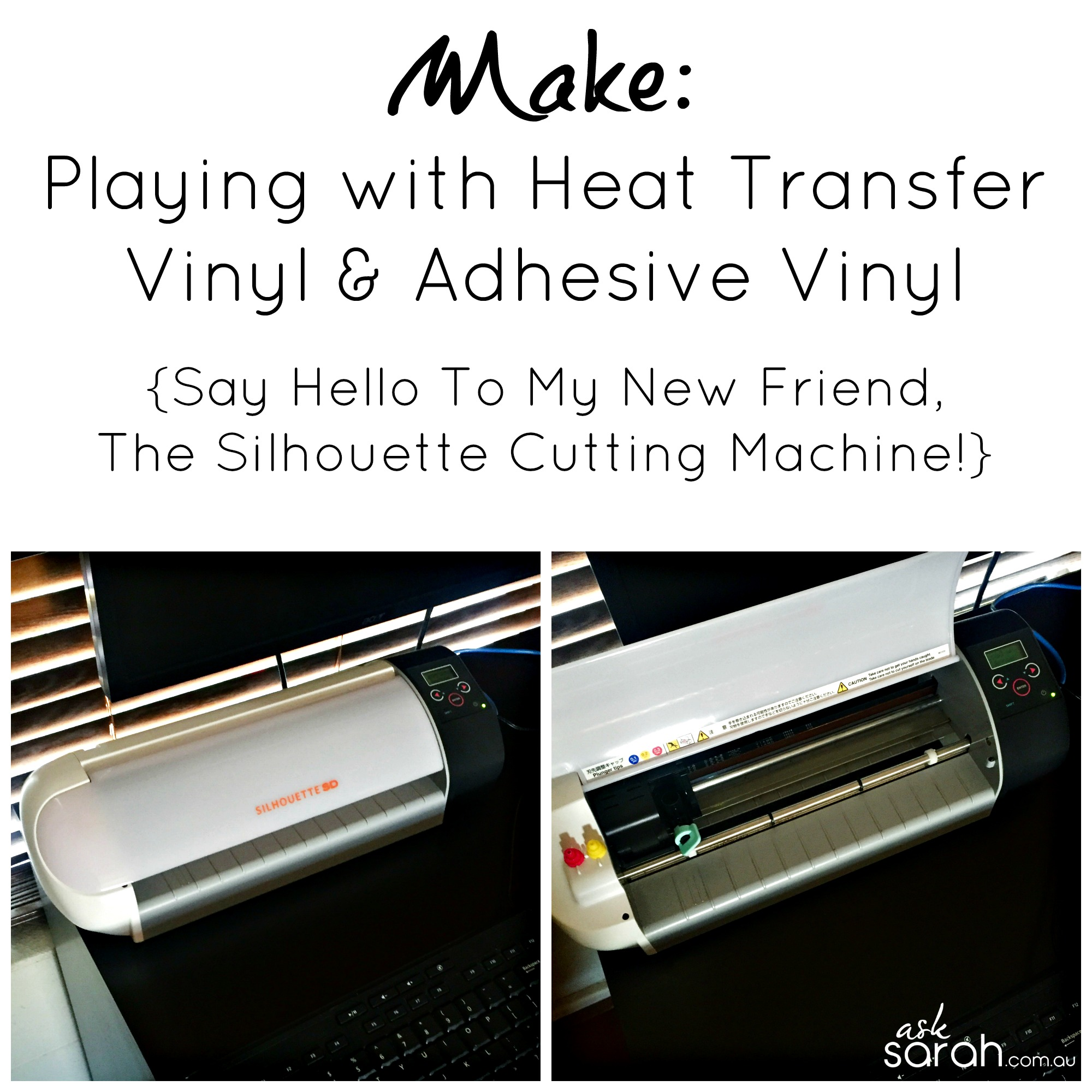 Make: Playing with Heat Transfer Vinyl & Adhesive Vinyl {Say Hello To My New Friend, The Silhouette Cutting Machine!}