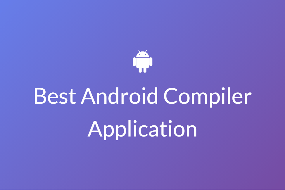 Best Android compiler application