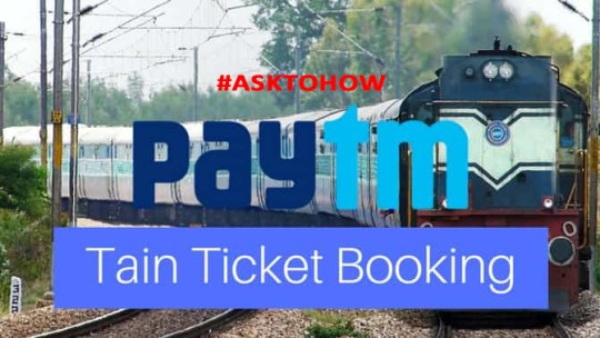 Paytm Tain Ticket Booking