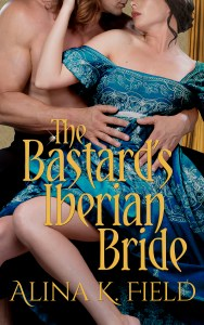 THE BASTARD'S IBERIAN BRIDE | Alina K. Field | A Slice of Orange