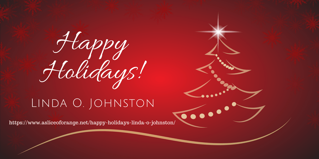 Happy Holidays! | Linda O. Johnston | A Slice of Orange