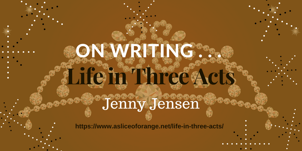 Life in Three Acts | Jenny Jensen | A Slice of Orange