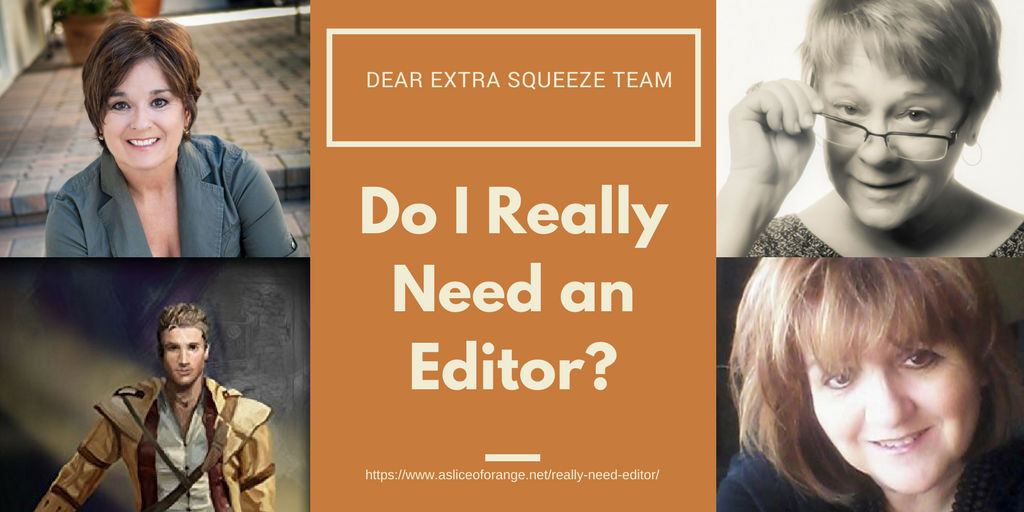 Do I Really Need an Editor | The Extra Squeeze | A Slice of Orange