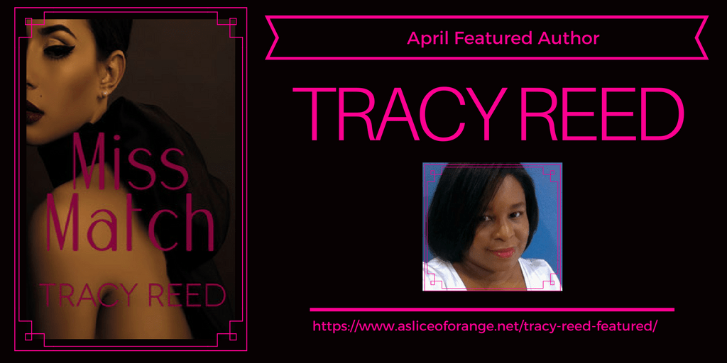 April Featured Author | Tracy Reed | A Slice of Orange