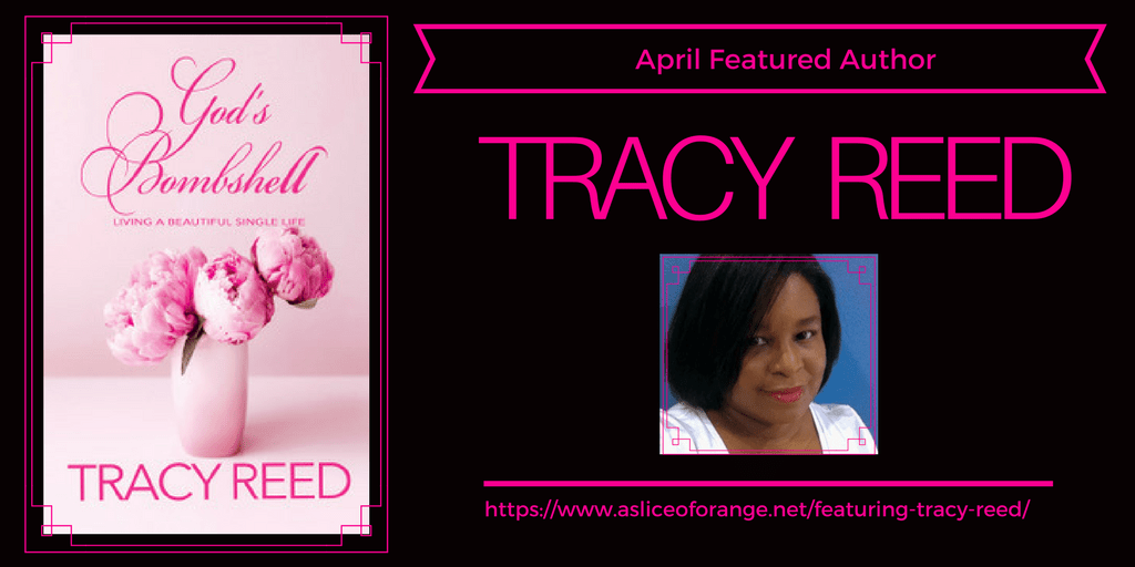 Tracy Reed | Featured Author for April | A Slice of Orange