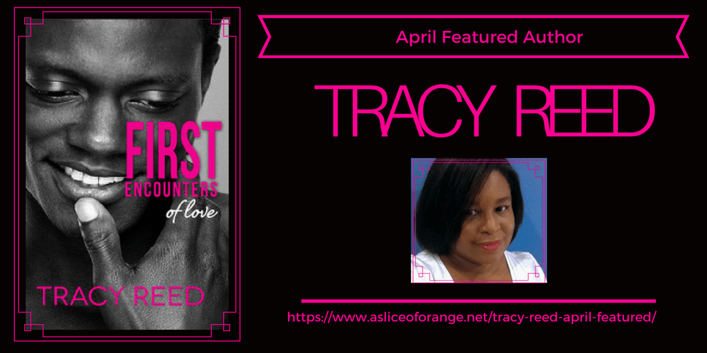 April's Featured Author | Tracy Reed | A Slice of Orange