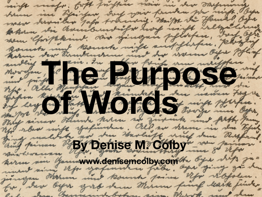 The Purpose of Words | Denise M. Colby | A Slice of Orange