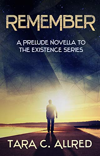 REMEMBERED: A Prelude Novella to The Existence Series