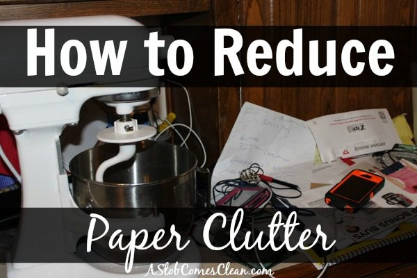 Tips for reducing paper clutter at ASlobComesClean.com