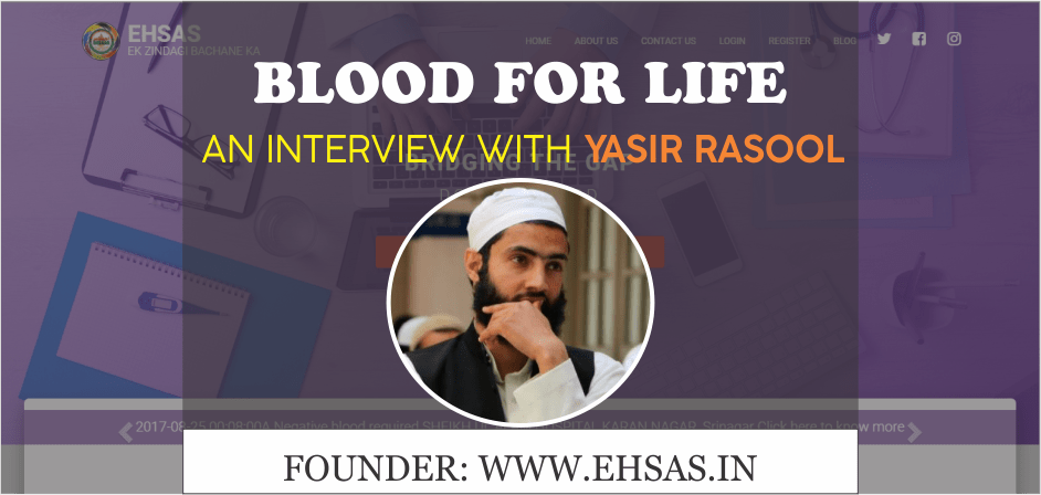 BLOOD FOR LIFE – An Interview with Yasir Rasool