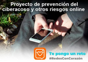 Te pongo un reto: #RedesConCorazón. Proyecto de prevención del ciberacoso y otros riesgos online