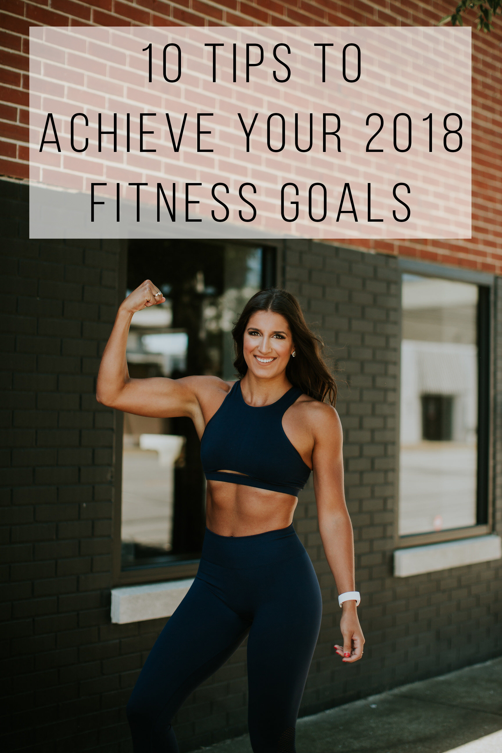 10 Tips To Achieve Your 2018 Fitness Goals A Southern Drawl