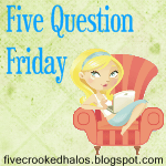 Five Question Friday: Is It Spring Yet?