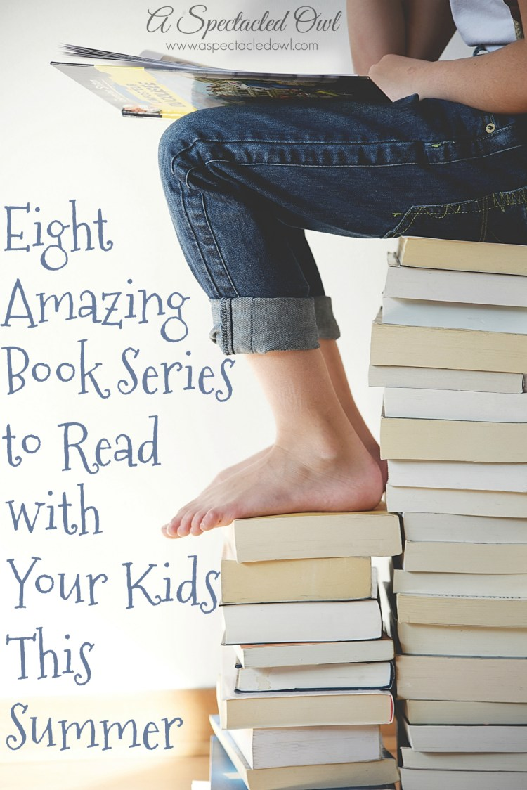 Eight Amazing Book Series to Read with Your Kids This Summer