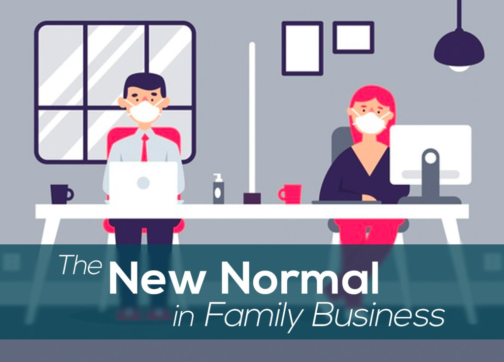 Your family business practices and the new normal