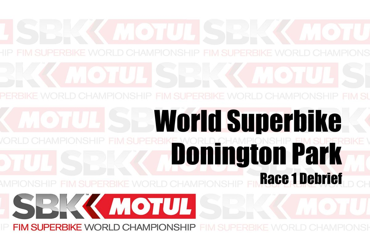 Donington Park WorldSBK Debrief – Saturday