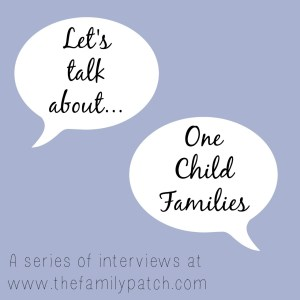 Let's Talk About... One Child Families