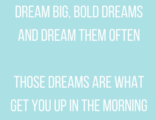 Dream Big Bold Dreams
