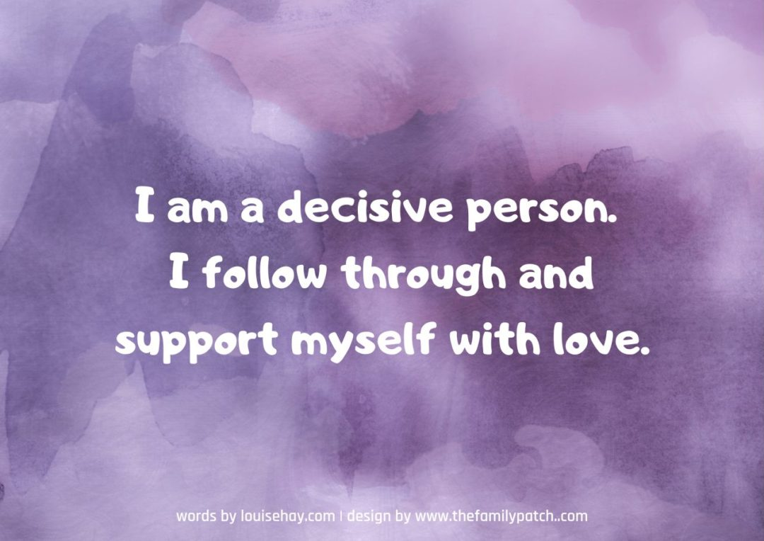 "purple watercolour background with affirmation in white text, ""I am a decisive person. I follow through and support myself with love."""
