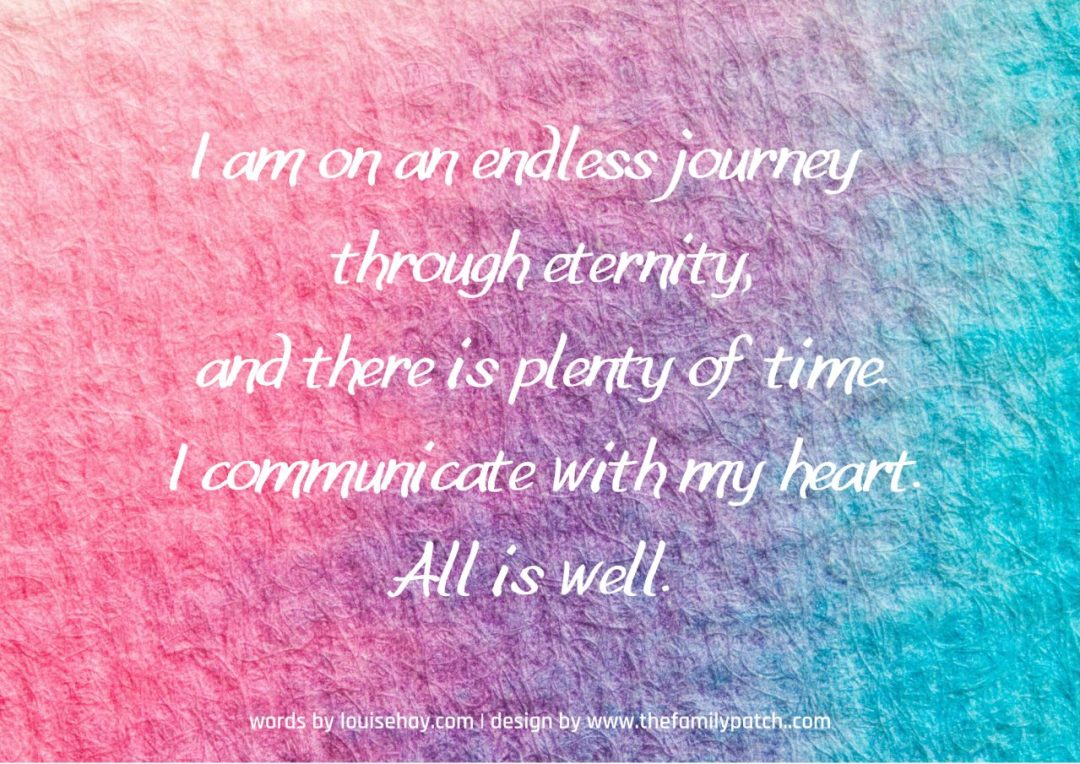 "pastel pink purple and blue watercolour gradient with affirmation in white text, ""I am on an endless journey through eternity, and there is plenty of time. I communicate with my heart. All is well."""