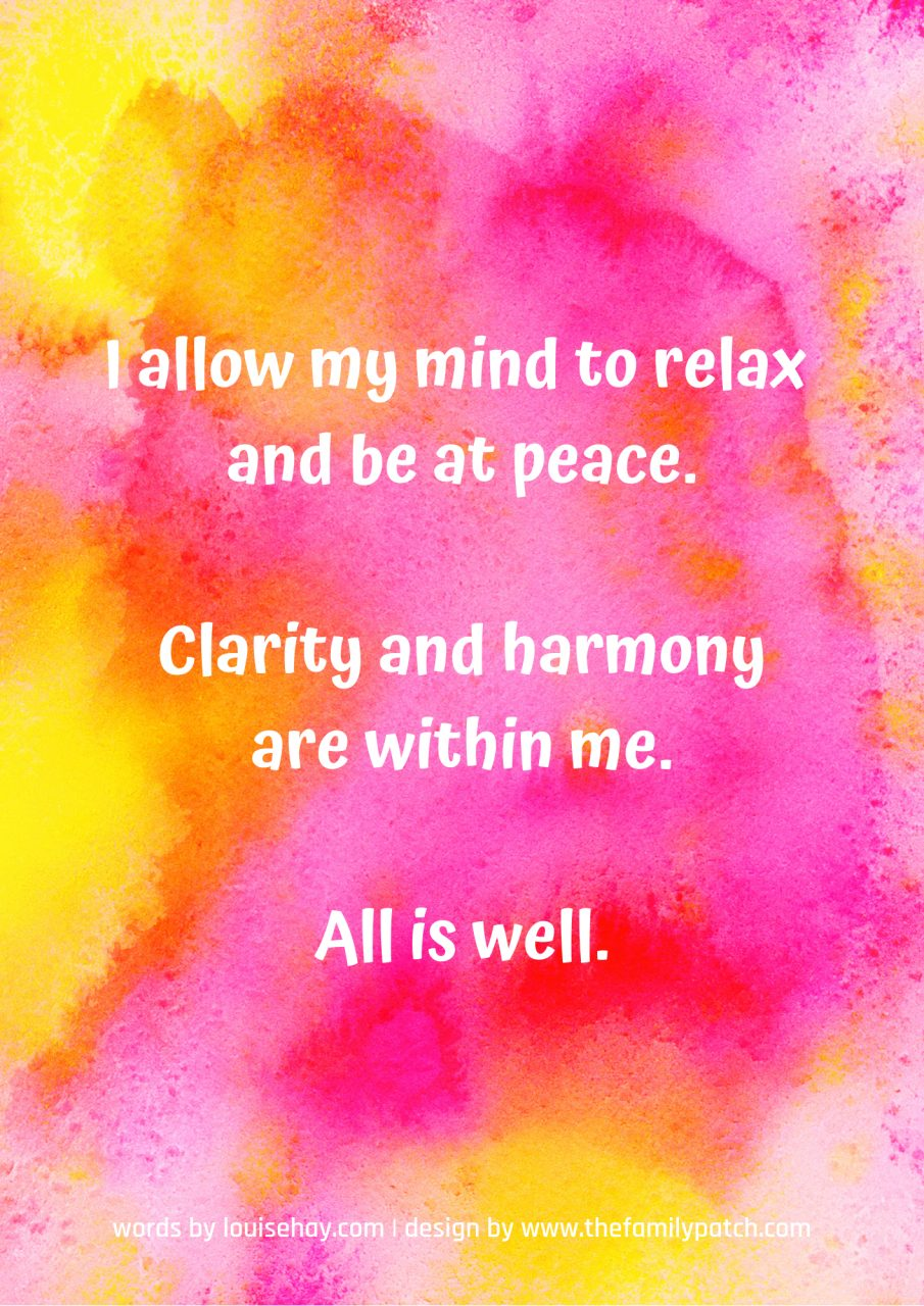 "pink and yellow watercolour splash background with an affirmation written in white text ""I allow my mind to relax and be at peace. Clarity and harmony are within me. All is well."""