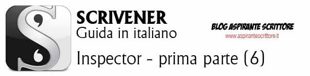 Scrivener guida italiano: inspector – prima parte (6)