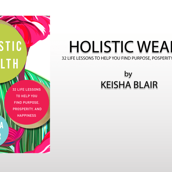 OFFICIAL BOOK TRAILER – HOLISTIC WEALTH by Keisha Blair