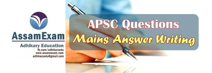 APSC Questions - Mains Answer Writing - Assam Exam
