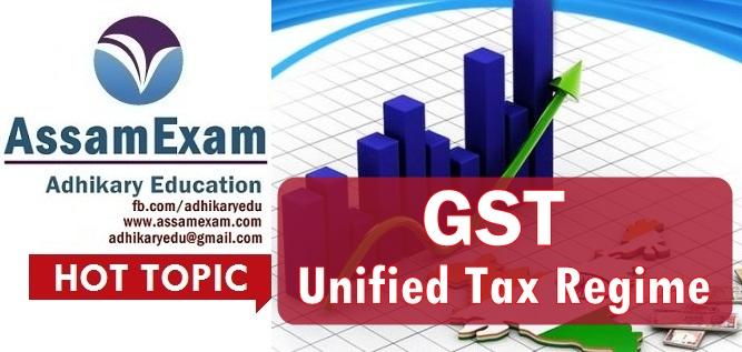 GST Unified Tax Regime - Assam Exam