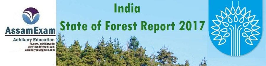 India state of Forest Report 2017. - Assamexam