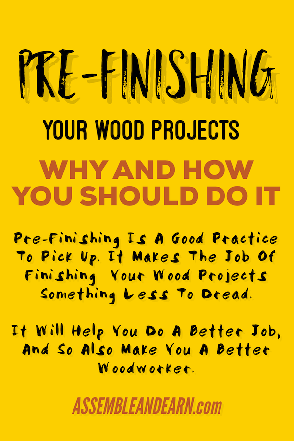 how to pre-finish wood projects