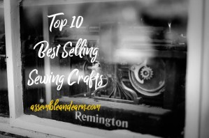 10 Bestselling Sewing Crafts