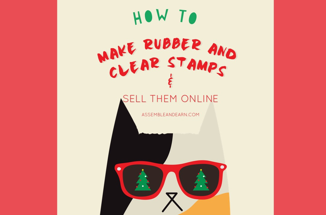 How To Make Rubber And Clear Stamps And Sell Them Online