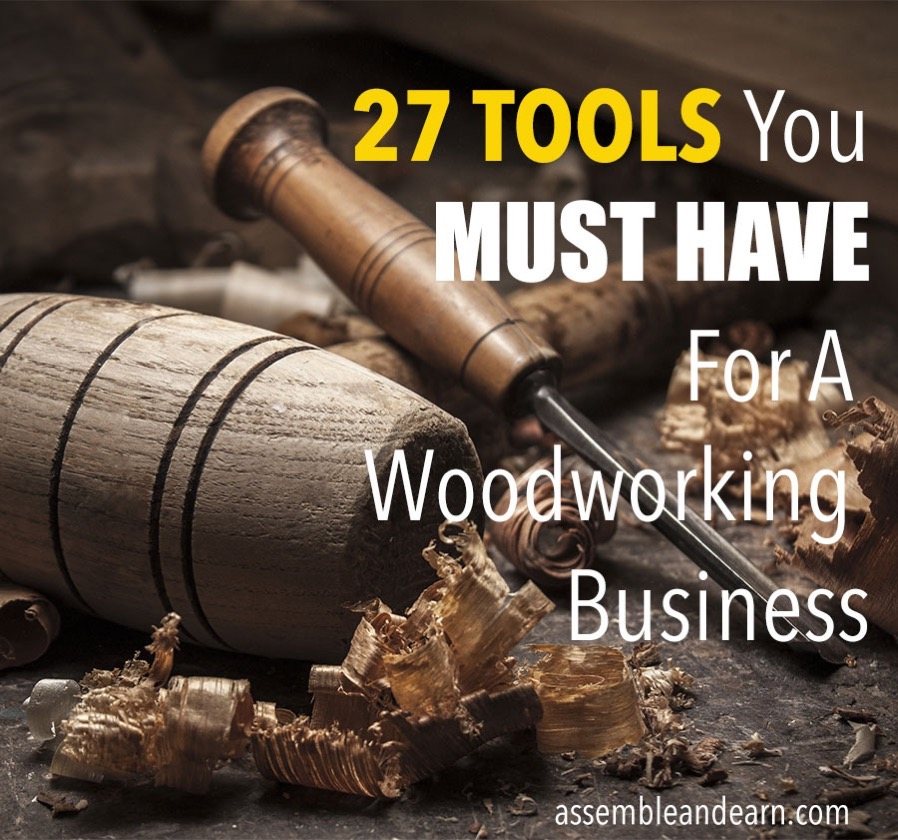 must have woodworking tools for a business