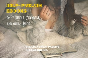 How To Sell Ebooks Online – On Kindle, Clickbank And Your Blog