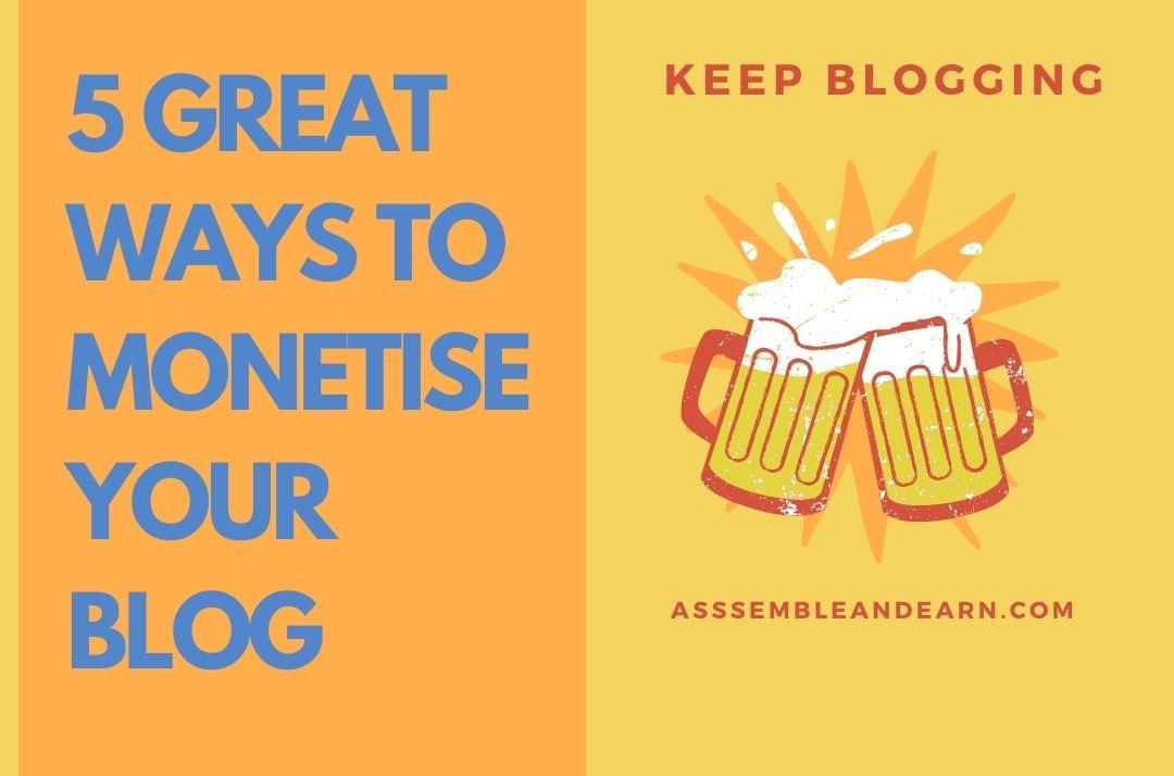 5 Best Ways To Monetize A Blog