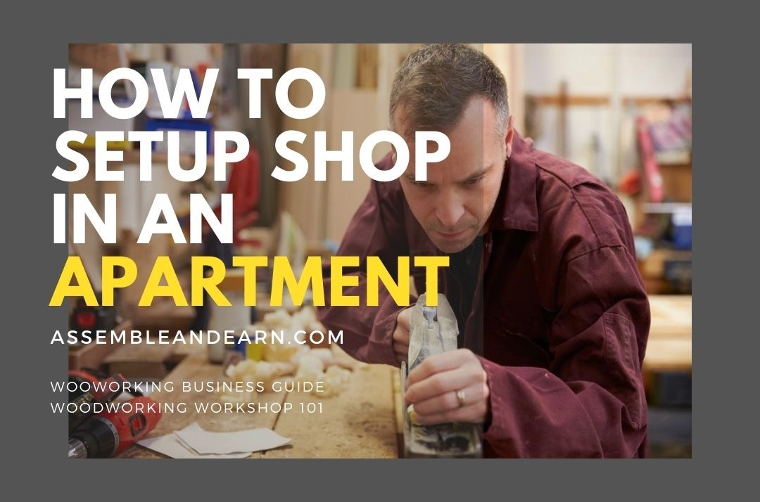 You are currently viewing How To Setup A Woodshop In An Apartment