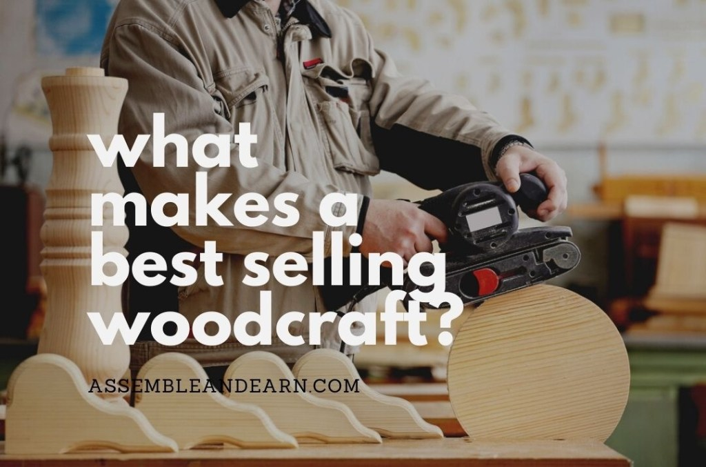 7 Qualities Of A Bestselling Woodcraft