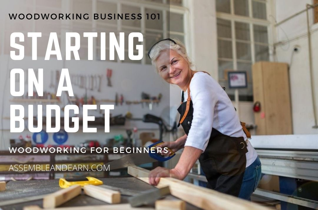 5 Tips To Start A Woodworking Business On A Budget