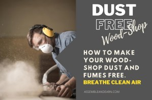 How To Dust Free A Workshop With Dust Collection And Air Filtration