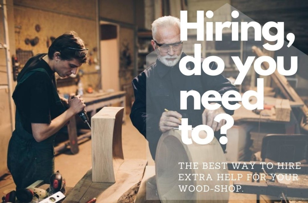 Hiring Help – Does Your Woodworking Business Need It?
