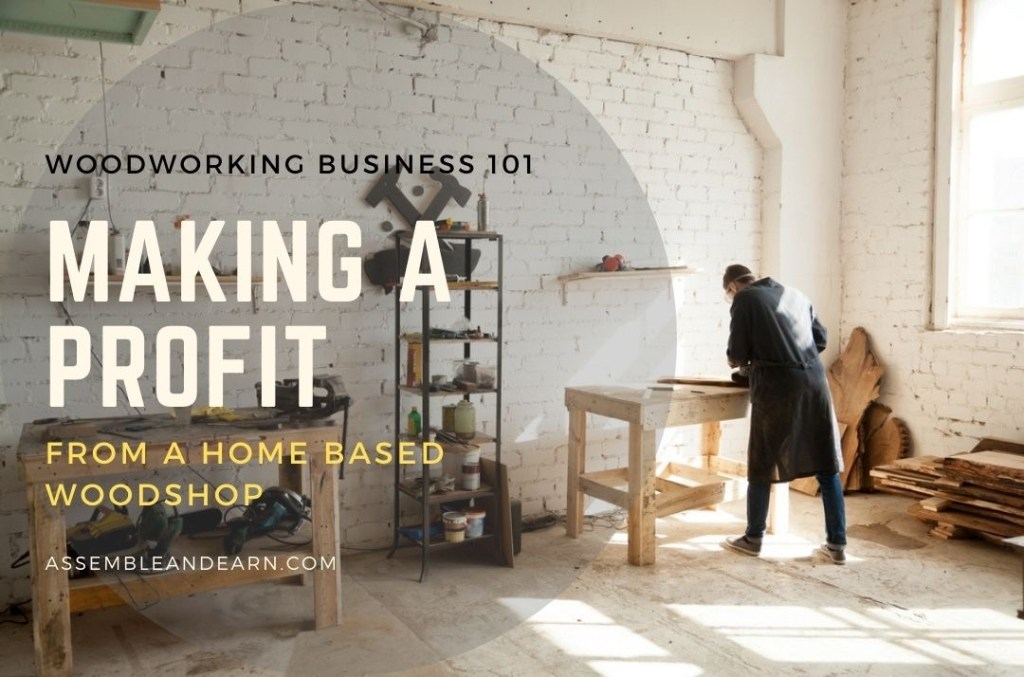 Can A Home Woodworking Business Be A Profitable One?