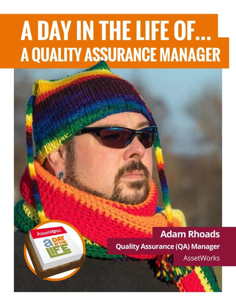 Day in the Life of a Quality Assurance Manager  Adam Rhoads