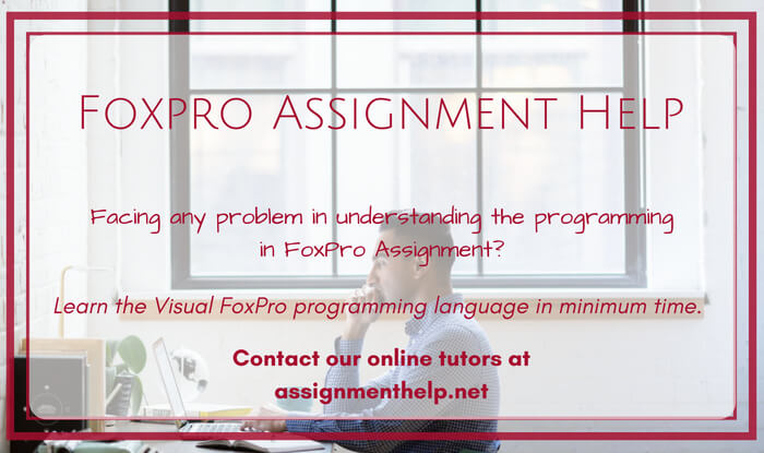 Foxpro Assignment Help   Foxpro Programming Services Help   Visual Foxpro Programming Assignment Help