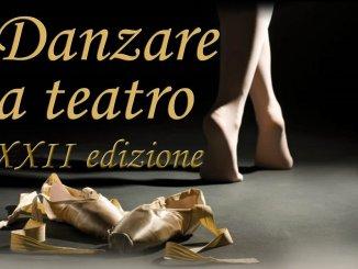 Danzare a Teatro, tra Perugia e Assisi la 22esima edizione