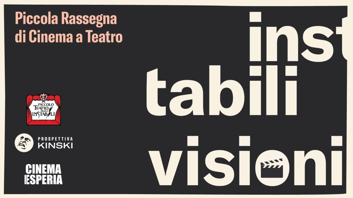 Instabili visioni Piccola rassegna di Cinema al Teatro degli Instabili di Assisi - Assisi Oggi