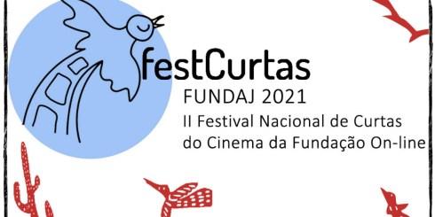 FestCurtas Fundaj 2021