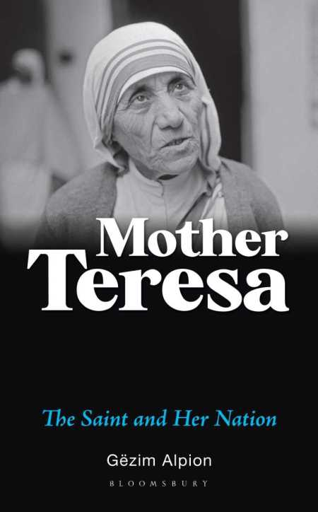 'Mother Teresa: The Saint and Her Nation' by Gezim Alpion