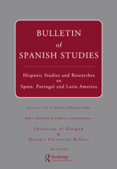 Bulletin of Spanish Studies - Hispanic Studies and Researches on Spain, Portugal and Latin America